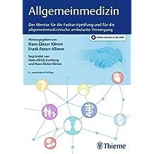 Allgemeinmedizin: Der Mentor für die Facharztprüfung und für die allgemeinmedizinische ambulante Versorgung (Intensivkurs zur Weiterbildung)