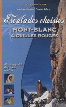 Alpinisme plaisir dans le Massif du Mont-Blanc de Jean-Louis Laroche,Florence Lelong ( 12 avril 2006 )