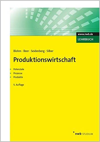 Produktionswirtschaft: Potenziale. Prozesse. Produkte. (NWB Studium Betriebswirtschaft)