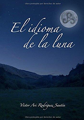 El idioma de la luna par Victor Ari Rodriguez Santin