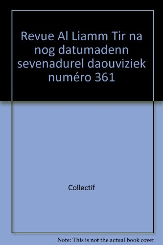 Revue Al Liamm Tir na nog datumadenn sevenadurel daouviziek numéro 361 par Collectif