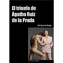 El triunfo de Ágatha Ruiz de la Prada (Spanish Edition)
