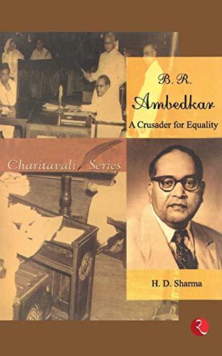 B. R. Ambedkar : A Crusader for Equality