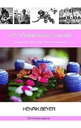 Att förebygga cancer: Livsstilsråd direkt från forskningsvärlden