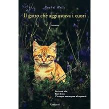 Il gatto che aggiustava i cuori (Italian Edition)