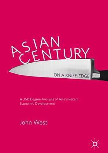 Asian Century… on a Knife-edge: A 360 Degree Analysis of Asia's Recent Economic Development