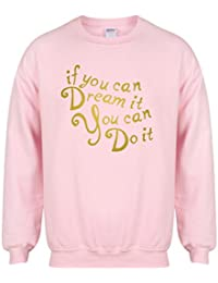 If You Can Dream It, You Can Do It - Pink - Unisex Fit Sweater - Fun Slogan Jumper