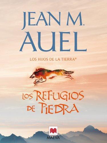 Los refugios de piedra (LOS HIJOS DE LA TIERRA® nº 5) por Jean M. Auel