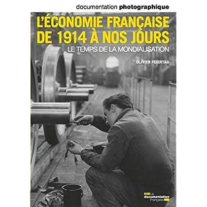 L'économie française de 1914 à nos jours. Le temps de la mondialisation (Documentation photographique n°8081 )