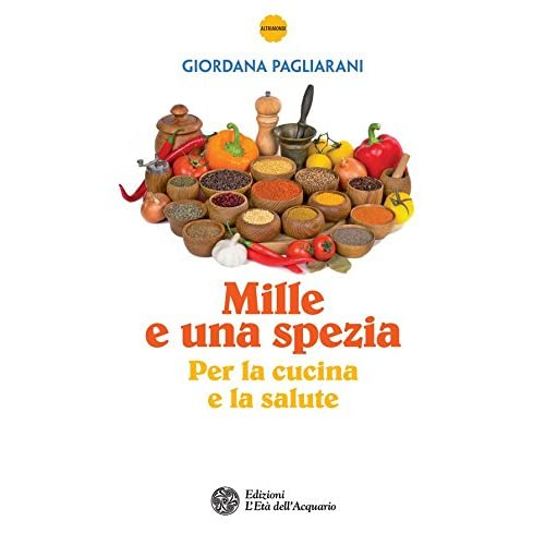 Mille E Una Spezia: Per La Cucina E La Salute