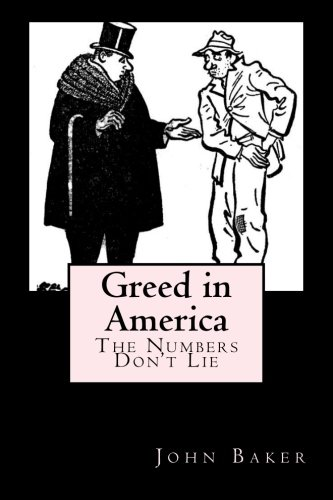 Greed in America : The Numbers Don't Lie -