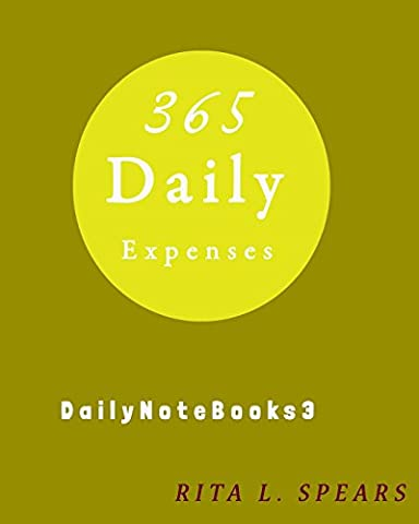 365 Daily Expenses: Daily planner,day planner calendar,day organizer planner,expenses
