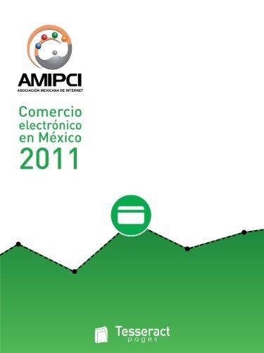AMIPCI Estudio de comercio electrónico en México 2011 (Estudios AMIPCI nº 2) por Renato Juárez