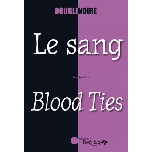 Le sang / Blood Ties