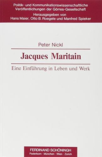 Jacques Maritain: Eine Einführung in Leben und Werk (Politik- und Kommunikationswissenschaftliche Veröffentlichungen der Görres-Gesellschaft)