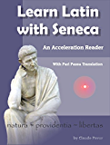 Learn Latin with Seneca: An Acceleration Reader with Pari Passu Translation (English Edition)