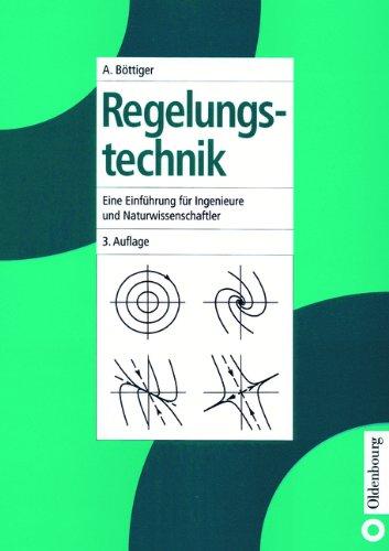Regelungstechnik: Eine Einführung für Ingenieure und Naturwissenschaftler