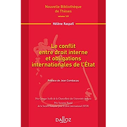 Le conflit entre droit interne et obligations internationale de l'Etat. Volume 129