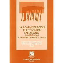 La administración electrónica en España: experiencias y perspectivas de futuro (Estudis jurídics)