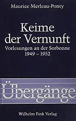 Keime der Vernunft. Vorlesungen an der Sorbonne 1949 -1952 (Übergänge)