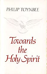 Towards the Holy Spirit by Philip Toynbee (1982-07-01)