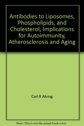 antibodies-to-liposomes-phospholipids-and-cholesterol-implications-for-autoimmunity-atherosclerosis-and-aging