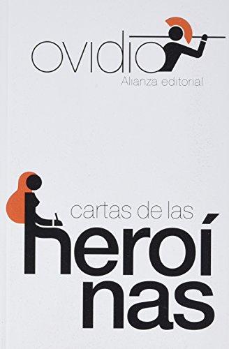 Cartas de las heroínas (El Libro De Bolsillo - Clásicos De Grecia Y Roma) por Ovidio