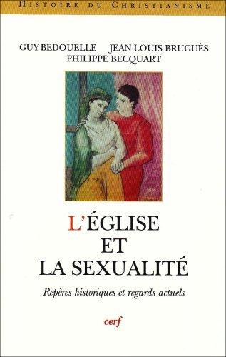 L'Eglise et la sexualité : Repères historiques et regards actuels