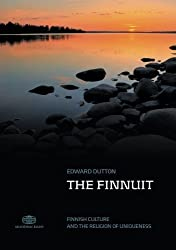 The Finnuit: Finnish Culture and the Religion of Uniqueness by Edward Dutton (2009-09-11)