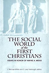 The Social World of the First Christians: Essays in Honor of Wayne A. Meeks by L. Michael White (1995-02-02)