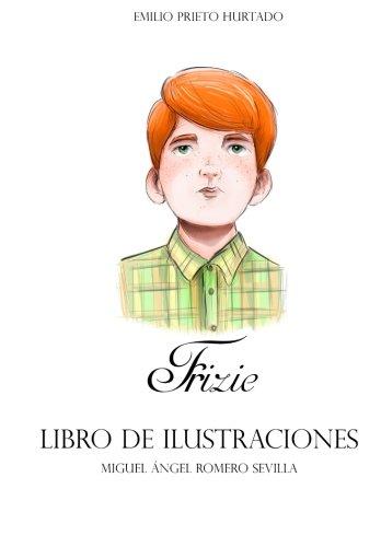 Frizie, la guia de personajes: Ilustraciones por Miguel Ángel Romero Sevilla