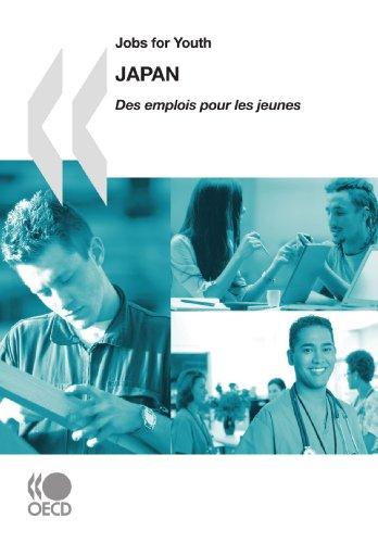 Jobs for Youth/Des emplois pour les jeunes Jobs for Youth/Des emplois pour les jeunes: Japan 2009: Edition 2009 par OECD Organisation for Economic Co-operation and Develop
