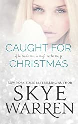 Caught for Christmas by Skye Warren (2016-05-31)