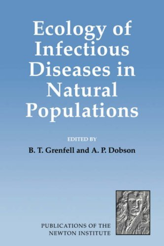 Ecology of Infectious Diseases (Publications of the Newton Institute) by B. T. Grenfell (2008-08-21)