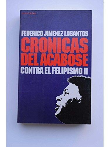 Cronicas del acabose contra el felipismo II