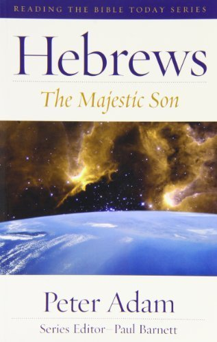 Hebrews. The Majestic Son by Peter ADAM (1992-05-03)