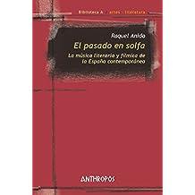 El pasado en solfa: La música literaria y fílmica de la España contemporánea (Biblioteca de Autores)