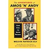 [(The Adventures of Amos 'n' Andy: A Social History of an American Phenomenon)] [Author: Melvin Patrick Ely] published on (December, 2001)