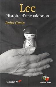 Lee, histoire d\'une adoption par Italia Gaeta