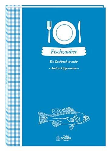 Fischzauber: Ein Kochbuch & mehr (Herrlich nostalgisch / Rezeptsammlungen)