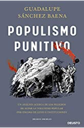 Descargar gratis Populismo punitivo: Un análisis acerca de los peligros de aupar la voluntad popular por encima de leyes e instituciones en .epub, .pdf o .mobi