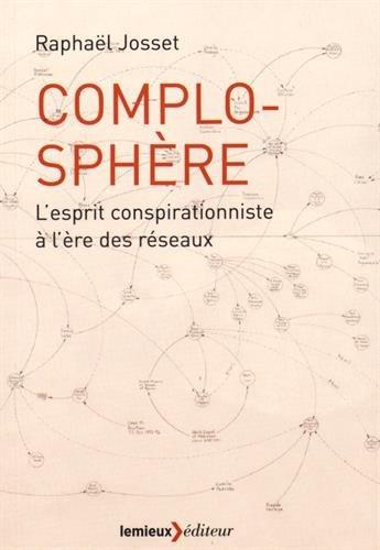 Complosphère : L'esprit conspirationniste à l'ère des réseaux sociaux