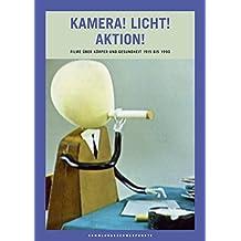 Kamera! Licht! Aktion!: Filme über Körper und Gesundheit 1915 bis 1990 (Sammlungsschwerpunkte)