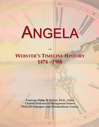 Angela: Webster's Timeline History, 1474 - 1988
