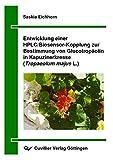 Entwicklung einer HPLC/Biosensor-Kopplung zur Bestimmung von Glucotropäolin in Kapuzinerkresse (Tropaeolum majus L.) - Saskia Eichhorn