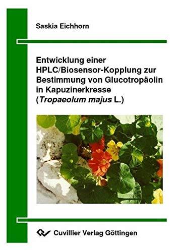 Entwicklung einer HPLC/Biosensor-Kopplung zur Bestimmung von Glucotropäolin in Kapuzinerkresse (Tropaeolum majus L.)
