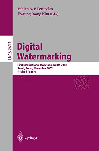 Digital Watermarking: First International Workshop, IWDW 2002 Seoul, Korea, November 21-22, 2002, Revised Papers (Lecture Notes in Computer Science, Band - B Ap Computer Science