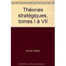 Théories stratégiques, tomes I à VII
