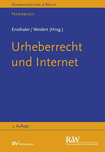 Urheberrecht und Internet (Kommunikation & Recht)
