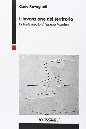 L'invenzione del territorio. L'atlante inedito di Saverio Muratori